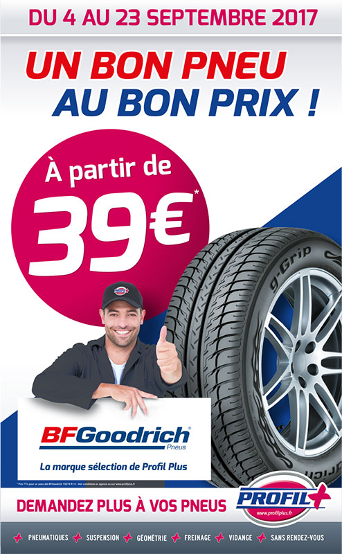 PROMOTION DU 4 au 23 septembre 2017// BF GOODRICH